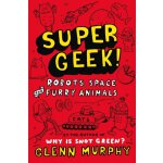 Supergeek: Robots, Space and Furry Animals ISBN:97814472273