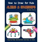 预订 How to Draw for Kids - Aliens & Spaceships: Step by Step