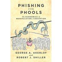 英文原版 钓愚 操纵与欺骗的经济学 Phishing for Phools: The Economics of Mani