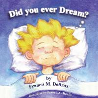 预订 Did You Ever Dream? [ISBN:9781329395268]