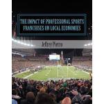 【预订】The Impact of Professional Sports Franchises on Local E
