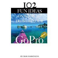 【预订】102 Fun Ideas on What to Do with Your Gopro