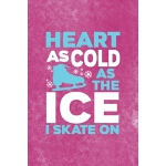 预订 Heart As Cold As The Ice I Skate On: All Purpose 6x9 Bla
