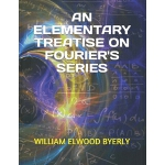 预订 An Elementary Treatise on Fourier's Series [ISBN:9781704