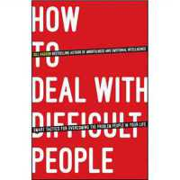 How To Deal With Difficult People: Smart Tactics for Overco