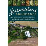 预订 Miraculous Abundance: One Quarter Acre, Two French Farme