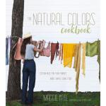预订 The Natural Colors Cookbook: Custom Hues for Your Fabric