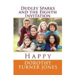 【预订】Dudley Sparks and the Eighth Invitation Happy