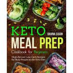 预订 Keto Meal Prep Cookbook for Beginners: High-Fat and Low-