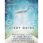 预订 Sweet Grace Study Guide: Practical Steps To Lose Weight