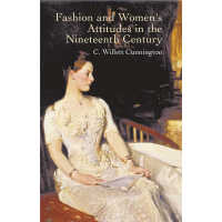 Fashion and Women's Attitudes in the Nineteenth Century (【按