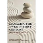 【预订】Managing the Twenty-First Century: Transforming Toward