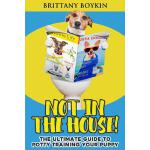 预订 Not in the House!: The Ultimate Guide to Potty Training
