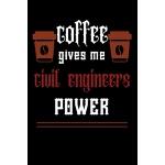 预订 COFFEE gives me civil engineers power: College ruled Not
