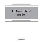预订 C.E. Hobbs' Botanical hand-book: of common local, Englis