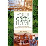 预订 Your Green Home: A Guide to Planning a Healthy, Environm
