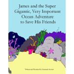 预订 James and the Super Gigantic, Very Important Ocean Adven