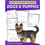 预订 How to Draw for Kids: Dogs & Puppies (An Easy STEP-BY-ST