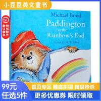 Paddington At the Rainbow 帕丁顿熊在彩虹尽头 英文原版绘本 英伦漂的生活趣事 平装