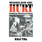 预订 Worlds of Hurt: Reading the Literatures of Trauma [ISBN: