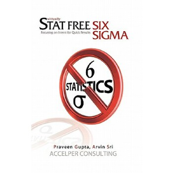 预订 Stat Free Six Sigma: Focusing on Intent for Quick Results [ISBN:9781419654589] 美国发货无法退货 约五到八周到货