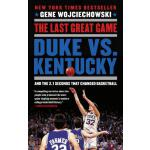 预订 The Last Great Game: Duke vs. Kentucky and the 2.1 Secon