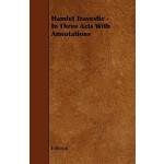 预订 Hamlet Travestie - In Three Acts with Annotations [ISBN: