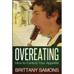 预订 Overeating: How to Control Your Appetite [ISBN:978162884