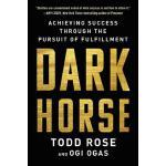 【预订】Dark Horse Achieving Success Through the Pursuit of Ful