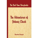 预订 Bed Time Stories - The Adventures of Johnny Chuck [ISBN: