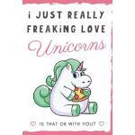 预订 I Just Really Freaking Love Unicorns. Is That OK With Yo