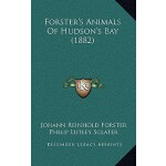 预订 Forster's Animals of Hudson's Bay (1882) [ISBN:978116881