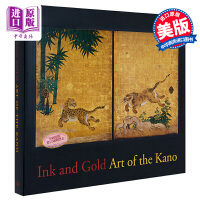 墨和金:卡诺的艺术 英文原版 Ink and Gold: Art of the Kano 精装 Felice Fischer Kyoko Kinoshita