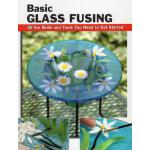 【预订】Basic Glass Fusing: All the Skills and Tools You Need t