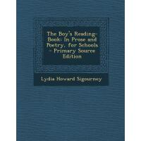 【预订】Boy's Reading-Book: In Prose and Poetry, for Schools