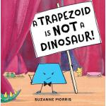预订 A Trapezoid Is Not a Dinosaur! [ISBN:9781580895804]