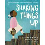 【预订】Shaking Things Up: 14 Young Women Who Changed the World