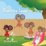 预订 Beatrice Loves to Move [ISBN:9780578475134]