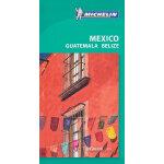 Michelin Green Guide Mexico Guatemala Belize(ISBN=978190709