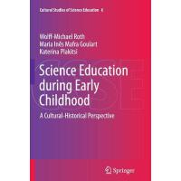 预订 Science Education During Early Childhood: A Cultural-His