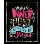 预订 My Lack of Inner Peace is Stressing Me Out: Notebook & J