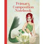 预订 Primary Composition Notebook: Cute Red Haired Mermaid wi