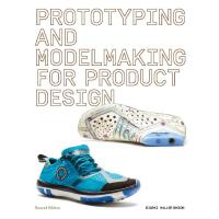 Prototyping and Modelmaking for Product Design 产品设计原型和模型制作 英