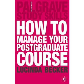 英文原版How to Manage Your Postgraduate Course,如何管理你的研究生课程[平装],ISBN=9781403916563