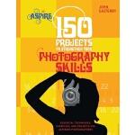 预订 150 Projects to Strengthen Your Photography Skills: Esse