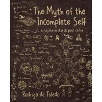 预订 The Myth of the Incomplete Self: A Psycho-Archaeological