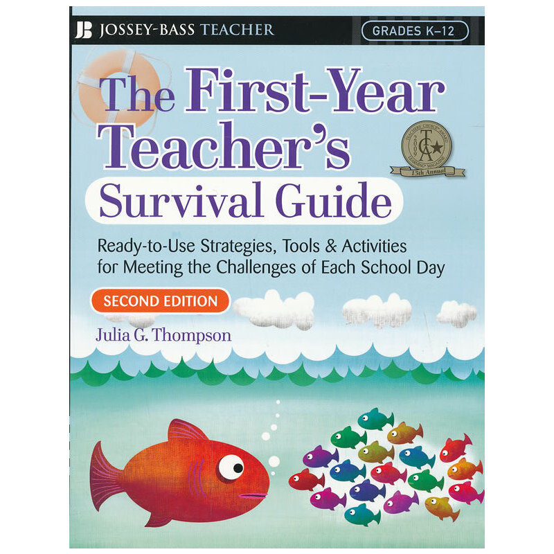 First-Year Teacher'S Survival Guide: Ready-To-Use Strategies, Tools & Activities For Meeting The Challenges Of Each School Day, Second Edition9780787994556