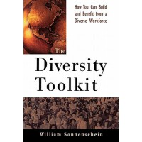 The Diversity Toolkit: How You Can Build and Benefit from a