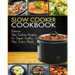 预订 Slow Cooker Cookbook: Delicious Slow Cooking Recipes for