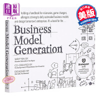 英文原版Business Model Generation:A Handbook for Visionaries,Game Changers,and Challengers 商业模式衍生 伊夫?皮尼厄